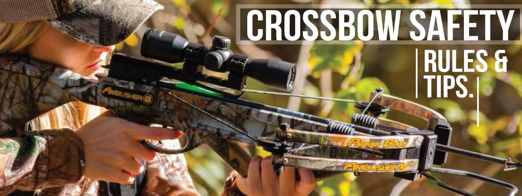 Crossbow Safety Rules & Tips