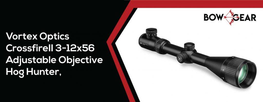 Vortex-Optics-Crossfire-II-3-12x56-Adjustable-Objective-Hog-Hunter,-Second-Focal-Plane,-30mm-Tube-Riflescope---V-Brite-Illuminated-Reticle