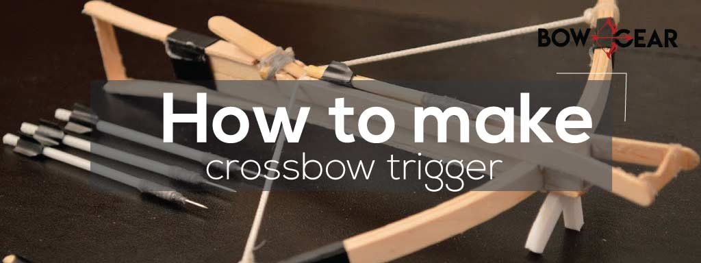 How to Make a Crossbow Trigger