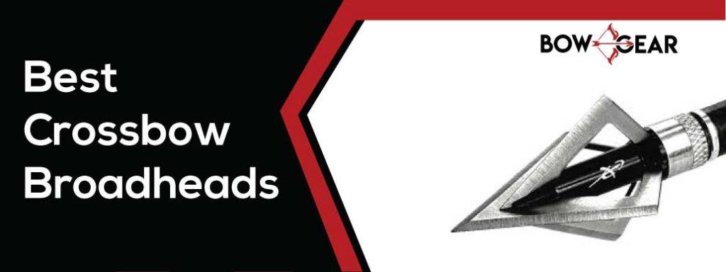 Best Crossbow Broadheads Reviews
