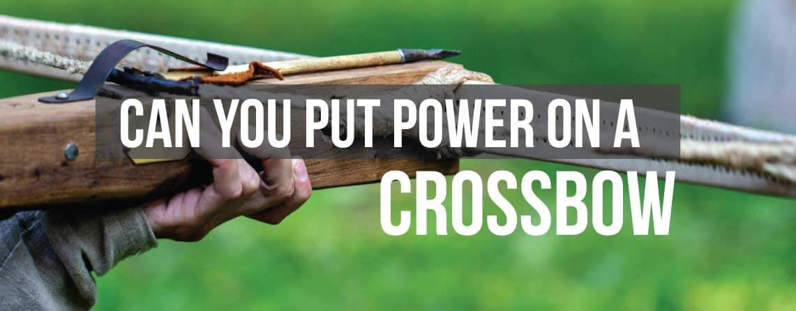 can you put power on a crossbow (1)